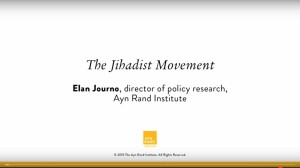 Elan Journo - The Jihadist Movement